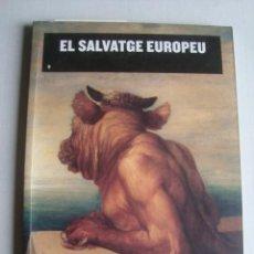 Libros de segunda mano: CATÀLEG EXPOSICIÓ - EL SALVATGE EUROPEU - ROGER BARTRA I PILAR PEDRAZA (CCCB, 2004).. Lote 165519278