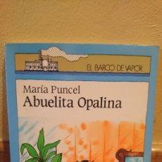 Libros de segunda mano: ABUELITA OPALINA MARÍA PUNCEL. Lote 165579514
