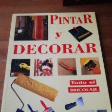 Libros de segunda mano: PINTAR Y DECORAR. . Lote 165596858