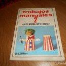 Libros de segunda mano: LOTE TRABAJOS MANUALES 2° (ANAYA, 1969) POR LUIS G. SIERRA, LORENZO CORTÉS Y PEDRO VELA. Lote 165608714