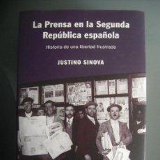 Libros de segunda mano: LA PRENSA EN LA SEGUNDA REPUBLICA ESPAÑOLA HISTORIA DE UNA LIBERTAD FRUSTRADA - JUSTINO SINOVA. Lote 165618674