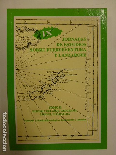 IX JORNADAS DE ESTUDIOS SOBRE FUERTEVENTURA Y LANZAROTE. TOMO II. HISTORIA DEL ARTE, GEOGRAFÍA... (Libros de Segunda Mano - Historia - Otros)