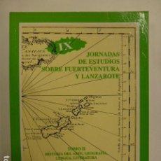 Libros de segunda mano: IX JORNADAS DE ESTUDIOS SOBRE FUERTEVENTURA Y LANZAROTE. TOMO II. HISTORIA DEL ARTE, GEOGRAFÍA.... Lote 165633090