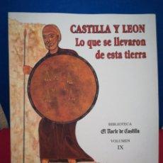 Libros de segunda mano: CASTILLA Y LEÓN, LO QUE SE LLEVARON DE ESTA TIERRA - BIBLIOTECA EL NORTE DE CASTILLA, VOL. IX, 1994. Lote 165635594