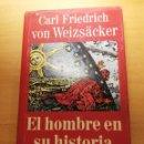 Libros de segunda mano: EL HOMBRE EN SU HISTORIA (CARL FRIEDRICH VON WEIZSÄCKER) CÍRCULO DE LECTORES. Lote 165636438