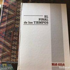 Libros de segunda mano: EL FINAL DE LOS TIEMPOS. MÁS ALLÁ. BUEN ESTADO. Lote 165646973