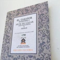 Libros de segunda mano: EL CAZADOR INSTRUIDO Y ARTE DE CAZAR CON ESCOPETA Y PERROS JOAQUÍN MANUEL DE ABELLA O FACSÍMIL. Lote 165657913