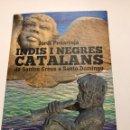 Libros de segunda mano: INDIS I NEGRES CATALANS. JORDI PEÑARROJA. Lote 165676444