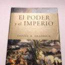 Libros de segunda mano: EL PODER Y EL IMPERIO. DANIEL R. HEADRICK. CRITICA, 2011.. Lote 165676996