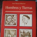 Libros de segunda mano: JOSE MARIA IRIBARREN. HOMBRES Y TIERRAS. Lote 165685909