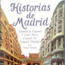 Libros de segunda mano: VV. AA. HISTORIAS DE MADRID. MADRID. 1981.. Lote 165689538