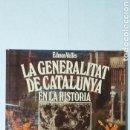 Libros de segunda mano: LA GENERALITAT DE CATALUNYA EN LA HISTORIA. Lote 165689845