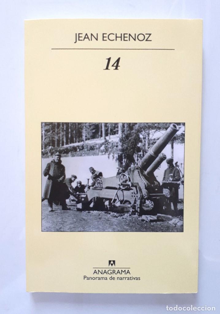 JEAN ECHENOZ / 14 / ANAGRAMA 2014 (Libros de Segunda Mano (posteriores a 1936) - Literatura - Otros)