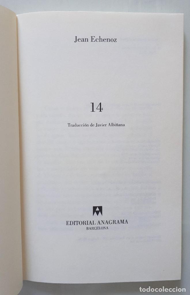 Libros de segunda mano: JEAN ECHENOZ / 14 / ANAGRAMA 2014 - Foto 5 - 165754286