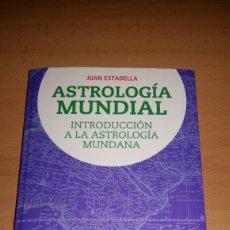 Libros de segunda mano: ASTROLOGIA MUNDIAL. INTRODUCCIÓN A LA ASTROLOGIA MUNDANA. JUAN ESTADELLA. PRIMERA EDICION. Lote 165758316