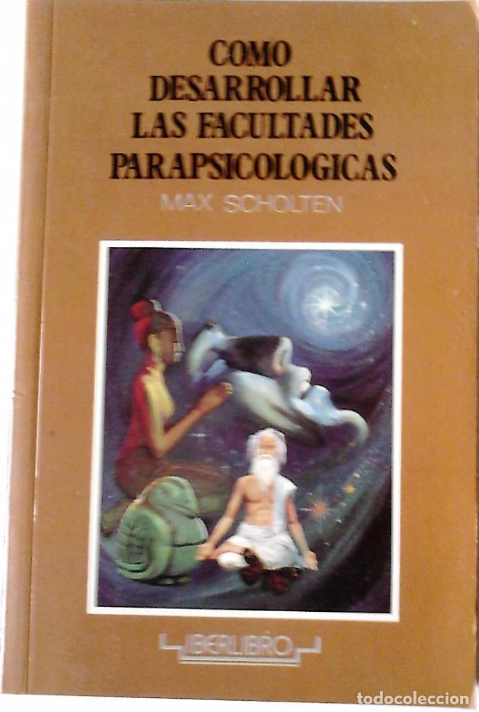 MAX SCHOLTEN - COMO DESARROLLAR LAS FACULTADES PARAPSICOLOGICAS (Libros de Segunda Mano - Parapsicología y Esoterismo - Otros)