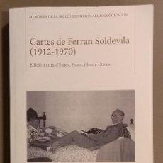 Libros de segunda mano: CARTES DE FERRAN SOLDEVILA. 1912-1970. EDICIÓ ENRIC PUJOL I JOSEP CLARA. INSTITUT D'ESTUDIS CATALANS. Lote 165795390