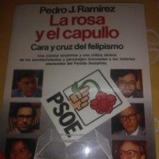 Libros de segunda mano: LA ROSA Y EL CAPULLO. PEDRO J. RAMÍREZ. PLANETA. 1990. 3 ED.. Lote 165798498