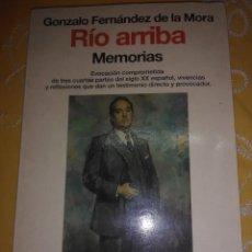 Libros de segunda mano: RÍO ARRIBA. MEMORIAS. G. FERNÁNDEZ DE LA MORA. PLANETA. 1995. 3 ED.. Lote 165803246