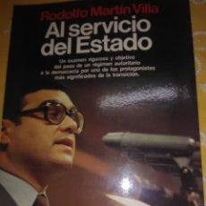 Libros de segunda mano: AL SERVICIO DEL ESTADO. R. MARTÍN VILLA. PLANETA. 1984. 1 ED.. Lote 165803678