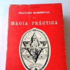 Libros de segunda mano: TRATADO ELEMENTAL DE MAGIA PRACTICA (PAPUS) / ED. HUMANITAS. Lote 165817162