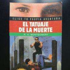 Libros de segunda mano: EL TATUAJE DE LA MUERTE - ELIGE TU PROPIA AVENTURA - 81 - TIMUN MAS LIBRO JUEGO. Lote 165851166