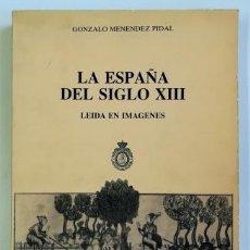 Libros de segunda mano: LA ESPAÑA DEL SIGLO XIII.- GONZALO MENÉNDEZ PIDAL (1986). Lote 165863426