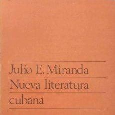 Libros de segunda mano: JULIO E. MIRANDA. NUEVA LITERATURA CUBANA. MADRID. 1971.. Lote 165866966