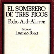 Libros de segunda mano: PEDRO ANTONIO DE ALARCÓN. EL SOMBRERO DE TRES PICOS. TAURUS, MADRID 1982.. Lote 165883474