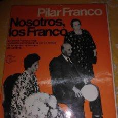 Libros de segunda mano: NOSOTROS LOS FRANCO. PILAR FRANCO. PLANETA. 1980. 5 ED.. Lote 165906422