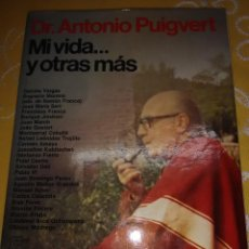 Libros de segunda mano: MI VIDA... Y OTRAS MÁS. DR. A. PUIGVERT. PLANETA. 1981. 1 ED.. Lote 165906634