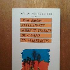 Libros de segunda mano: REFLEXIONES SOBRE UN TRABAJO DE CAMPO EN MARRUECOS, PAUL RABINOW, JUCAR UNIVERSIDAD, ANTROPOLOGIA. Lote 195476753