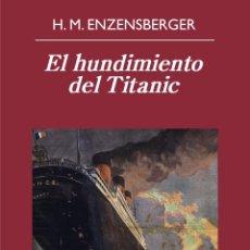 Libros de segunda mano: EL HUNDIMIENTO DEL TITANIC. - ENZENSBERGER, HANS MAGNUS.. Lote 165916432