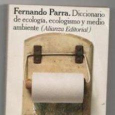 Libros de segunda mano: DICCIONARIO DE ECOLOGÍA, ECOLOGISMO Y MEDIO AMBIENTE. FERNANDO PARRA. Lote 165917654