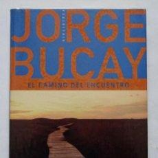 Libros de segunda mano: EL CAMINO DEL ENCUENTRO – JORGE BUCAY. Lote 165986994