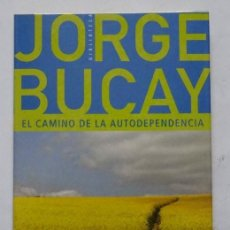Libros de segunda mano: EL CAMINO DE LA AUTODEPENDENCIA – JORGE BUCAY. Lote 165987082