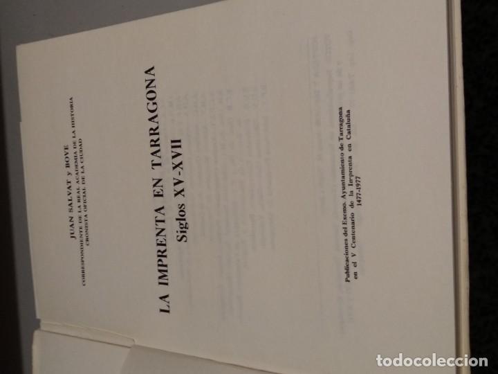 Libros de segunda mano: LA IMPRENTA EN TARRAGONA - SIGLOS XV - XVII - JUAN SALVAT Y BOVE - Foto 2 - 165997894