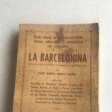 Libros de segunda mano: LA BARCELONINA- GUIA DE FIESTAS,MERCADOS Y ORQUESTAS DE CATALUÑA - AÑO 1947.. Lote 166033002