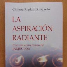 Livros em segunda mão: LA ASPIRACIÓN RADIANTE / CHIMED RIGDZIN RIMPOCHÉ / DHARMA. 2017. Lote 166042954