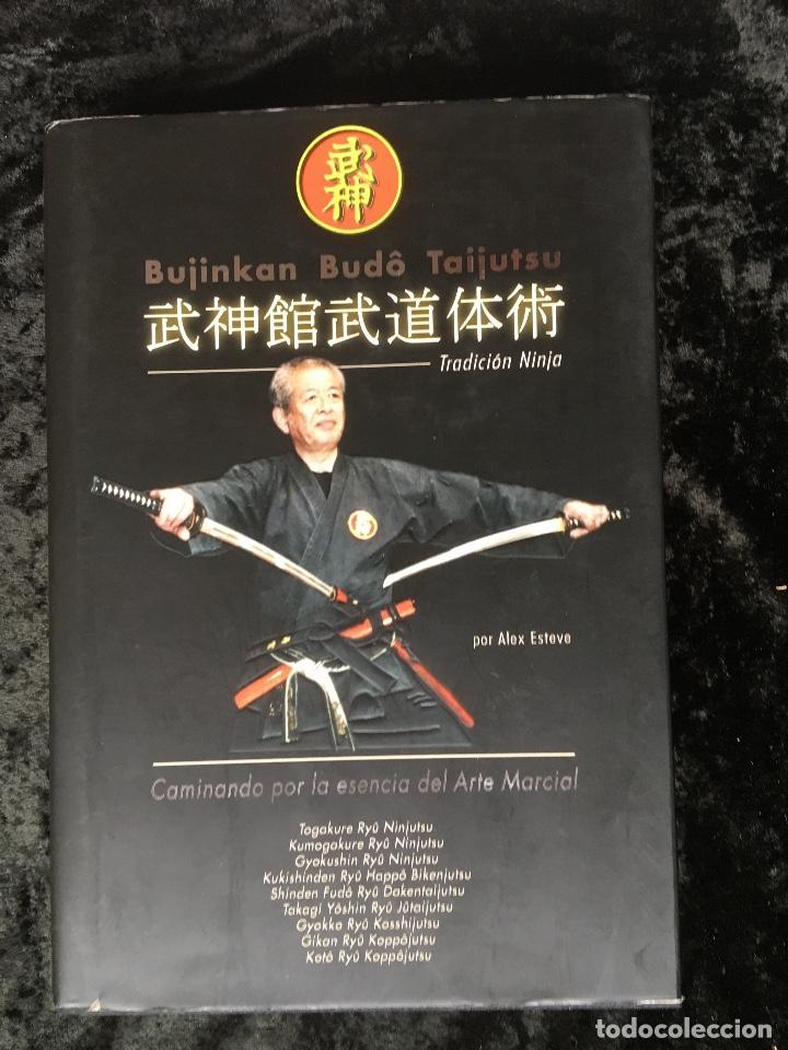BUJINKAN BUDÔ TAIJUTSU - TRADICION NINJA - CAMINANDO POR LA ESENCIA DEL ARTE MARCIAL ALEX ESTEVE (Libros de Segunda Mano - Historia - Otros)