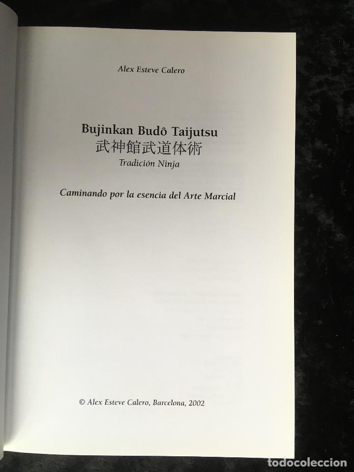 Libros de segunda mano: BUJINKAN BUDÔ TAIJUTSU - TRADICION NINJA - CAMINANDO POR LA ESENCIA DEL ARTE MARCIAL ALEX ESTEVE - Foto 2 - 166043014