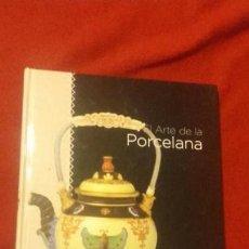 Libros de segunda mano: EL ARTE DE LA PORCELANA - PORCELANA CON ESTILO - ED. CLUB INTERNACIONAL DEL LIBRO - CARTONE. Lote 166069550