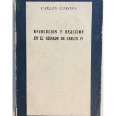 Libros de segunda mano: REVOLUCIÓN Y REACCIÓN EN EL REINADO DE CARLOS IV. Lote 166087682
