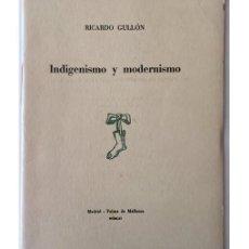 Libros de segunda mano: INDIGENISMO Y MODERNISMO. Lote 166091446