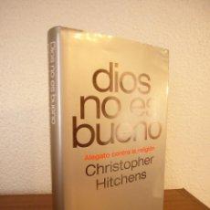 Libros de segunda mano: CHRISTOPHER HITCHENS: DIOS NO ES BUENO. ALEGATO CONTRA LA RELIGIÓN (DEBATE, 2008) TAPA DURA. Lote 166109598