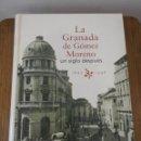 Libros de segunda mano: LA GRANADA DE GÓMEZ MORENO 1892-1998. Lote 166121222