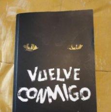 Libros de segunda mano: VUELVE CONMIGO DE JULIO LAPORTA . Lote 166133846