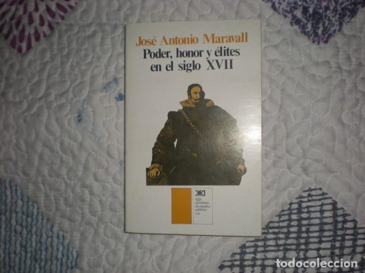 PODER,HONOR Y ÉLITES EN EL SIGLO XVII;JOSÉ ANTONIO MARAVALL;SIGLO XXI 1979 (Libros de Segunda Mano - Historia - Otros)
