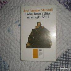 Libros de segunda mano: PODER,HONOR Y ÉLITES EN EL SIGLO XVII;JOSÉ ANTONIO MARAVALL;SIGLO XXI 1979. Lote 166139902