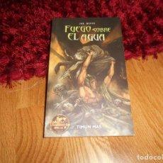 Libros de segunda mano: FUEGO SOBRE EL AGUA (JOE DEVER) EDITORIAL TIMUN MAS. Lote 288931193